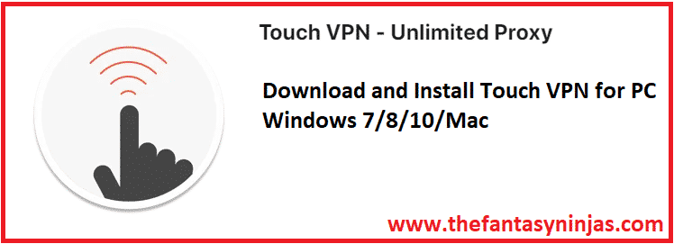 ✅Download and Install Touch VPN for PC – Windows 7/8/10/Mac